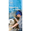 Reporting an Injury Brochure: English | French | Amharic | Arabic | Chinese | Cree | Czech | German | Korean | Ojibwa | Polish | Punjabi | Russian | Somali | Spanish | Swahili | Tigrinya | Tagalog | Ukrainian | Vietnamese