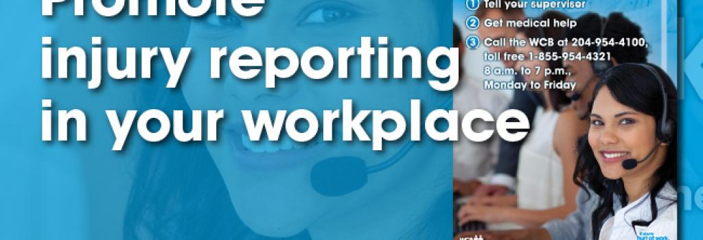 Promote injury reporting in your workplace